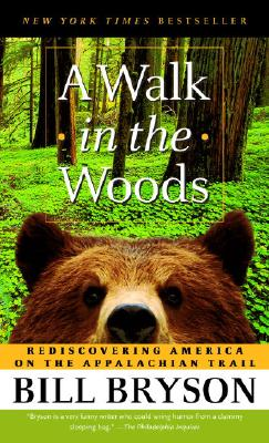A Walk in the Woods By Bryson, Bill